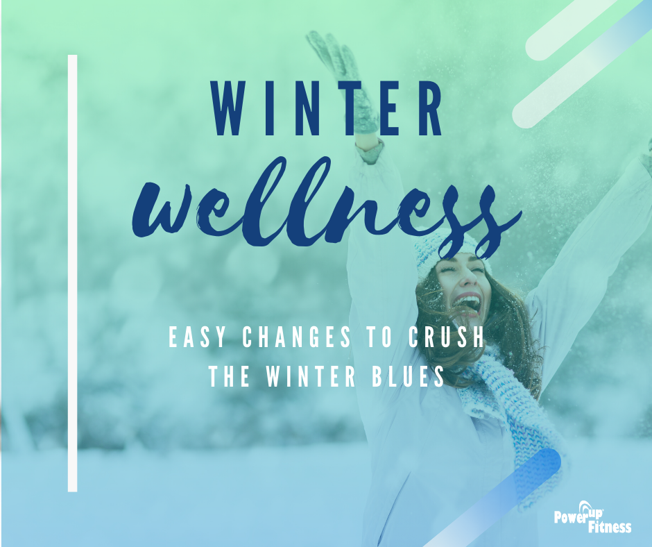 Winter Wellness: Stomp out the winter blues and move wellness to the top of your list with these small, easy changes